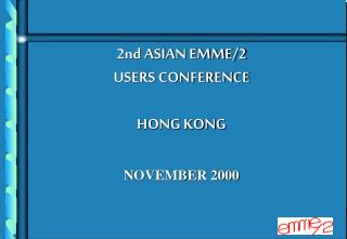 2nd ASIAN EMME/2  USERS CONFERENCE HONG KONG