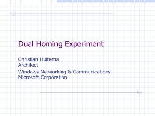 Dual Homing Experiment