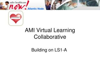 AMI Virtual Learning Collaborative