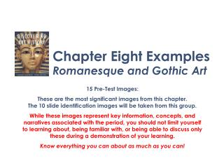 Chapter  Eight  Examples Romanesque and Gothic Art