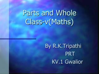 Parts and Whole Class-v( Maths )