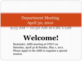 Department Meeting April 30, 2010 9:15 AM – 10:50 AM in CBC C128