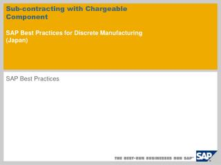 Sub-contracting with Chargeable Component SAP Best Practices for Discrete Manufacturing  (Japan)