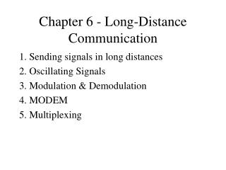 Chapter 6 - Long-Distance Communication