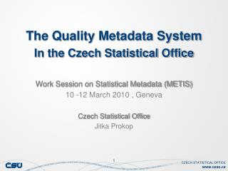 The Quality Metadata System In the Czech Statistical Office