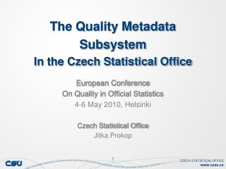 The Quality Metadata S ubs ystem In the Czech Statistical Office