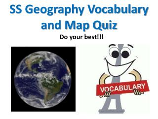 SS Geography Vocabulary and Map Quiz