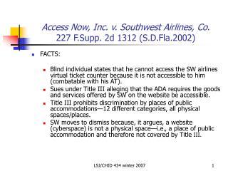 Access Now, Inc. v. Southwest Airlines, Co . 227 F.Supp. 2d 1312 (S.D.Fla.2002)