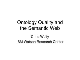 Ontology Quality and  the Semantic Web