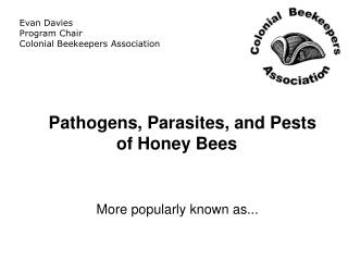 Pathogens, Parasites, and Pests of Honey Bees