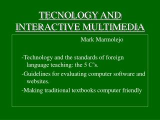 TECNOLOGY AND INTERACTIVE MULTIMEDIA