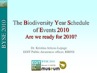 The  B iodiversity  Y ear  S chedule of  E vents  2010 Are we ready for 2010?