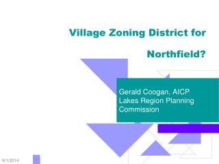 Village Zoning District for Northfield?