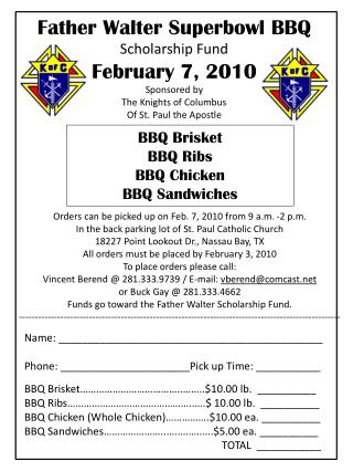Father Walter Superbowl BBQ Scholarship Fund February 7, 2010 Sponsored by The Knights of Columbus