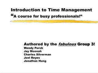 "Introduction to Time Management "" A course for busy professionals!"""