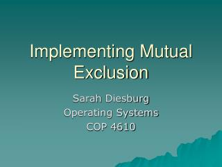 Implementing Mutual Exclusion