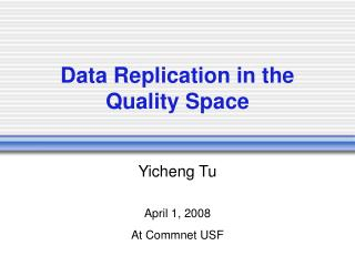 Data Replication in the Quality Space