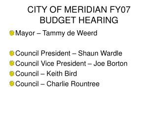 CITY OF MERIDIAN FY07 BUDGET HEARING