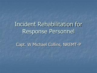 Incident Rehabilitation for Response Personnel