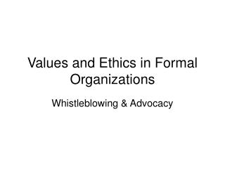 Values and Ethics in Formal Organizations