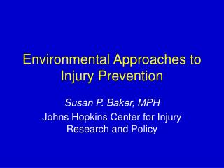 Environmental Approaches to Injury Prevention