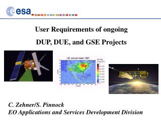 User Requirements of ongoing  DUP, DUE, and GSE Projects
