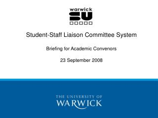 Student-Staff Liaison Committee System Briefing for Academic Convenors 23 September 2008