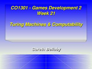 CO1301 - Games Development 2 Week 21 Turing Machines & Computability