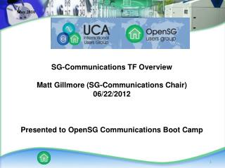SG-Communications TF Overview  Matt Gillmore (SG-Communications Chair) 06/22/2012