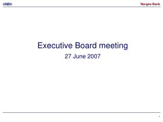 Executive Board meeting 27 June 2007