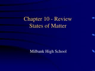 Chapter 10 - Review States of Matter