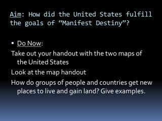 "Aim : How did the United States fulfill the goals of ""Manifest Destiny""?"
