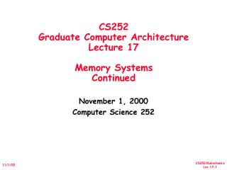 CS252 Graduate Computer Architecture Lecture 17 Memory Systems Continued