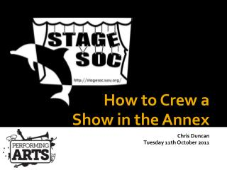 How to Crew a  Show in the Annex