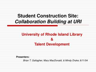 Student Construction Site: Collaboration Building at URI