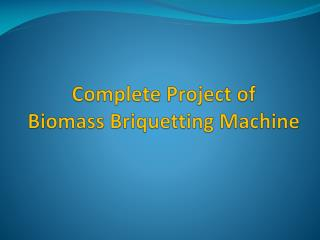 Biomass Briquetting Machine Manufacture In India