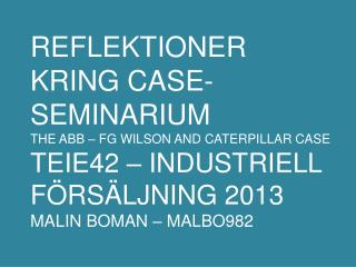 REFLEKTIONER KRING CASE-SEMINARIUM THE ABB – FG WILSON AND CATERPILLAR CASE