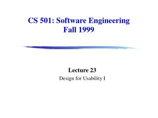 CS 501: Software Engineering Fall 1999