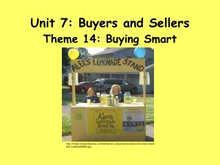 Unit 7: Buyers and Sellers