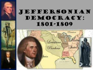 Jeffersonian Democracy: 1801-1809
