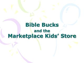 Bible Bucks  and the Marketplace Kids' Store