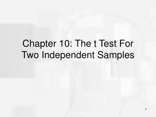 Chapter 10: The t Test For Two Independent Samples