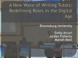 A New Wave of Writing Tutors: Redefining Roles in the Digital Age