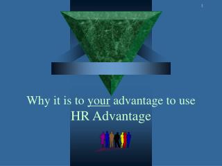 Why it is to  your  advantage to use  HR Advantage