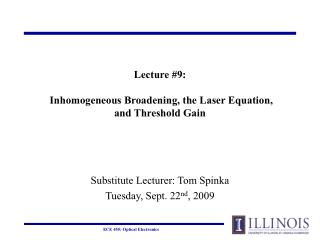 Lecture #9:  Inhomogeneous Broadening, the Laser Equation, and Threshold Gain
