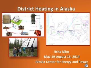Brita Mjos May 19-August 15, 2014 Alaska Center for Energy and Power