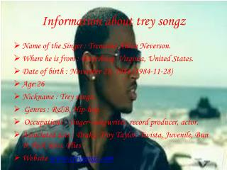 Information about trey songz