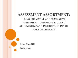 assessment assortment:  using formative and summative assessment to improve student achievement and instruction in the a