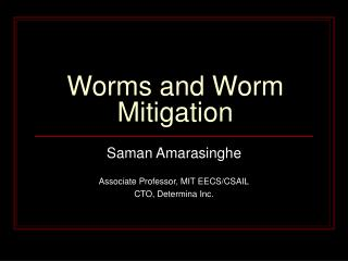 Worms and Worm Mitigation