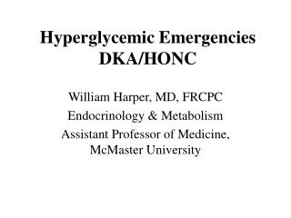 Hyperglycemic Emergencies DKA/HONC